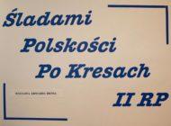 """""""Śladami polskości po Kresach"""" [Wystawa]"""